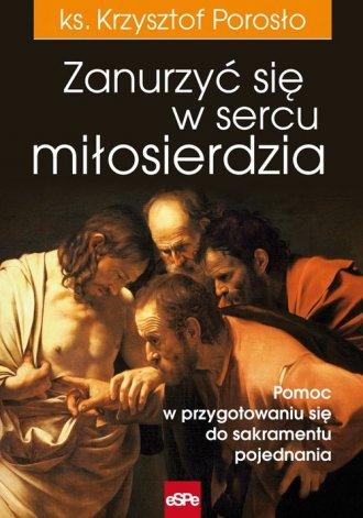 Zanurzyć się w sercu miłosierdzia. - okładka książki