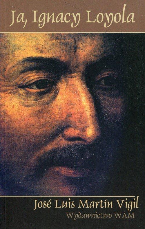 Ja, Ignacy Loyola - okładka książki
