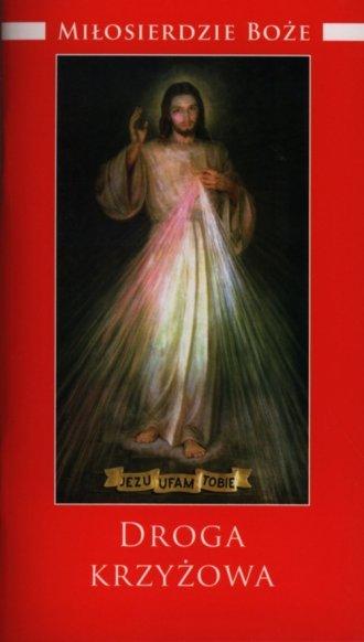 Miłosierdzie Boże. Droga krzyżowa - okładka książki