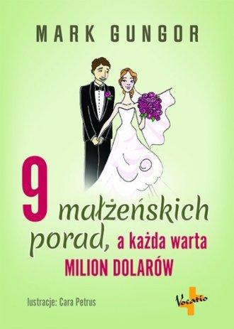 9 małżeńskich porad, a każda warta - okładka książki