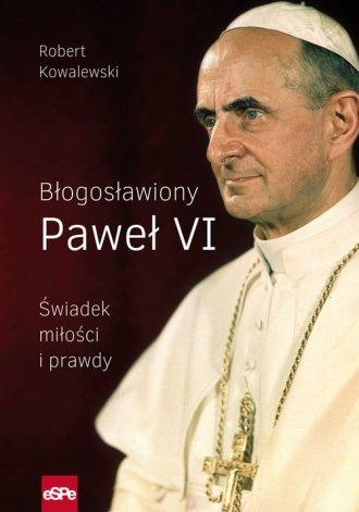 Błogosławiony Paweł VI. Świadek - okładka książki