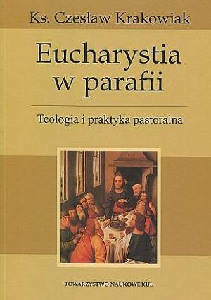 Eucharystia w parafii. Teologia - okładka książki