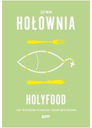 Holyfood czyli 10 przepisów na - okładka książki