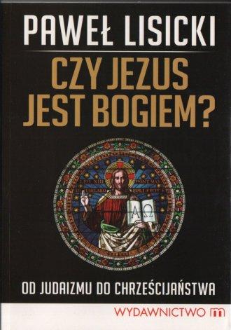 Czy Jezus jest Bogiem? Od judaizmu - okładka książki