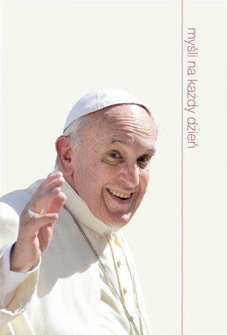 Myśli na każdy dzień. Papież Franciszek - okładka książki