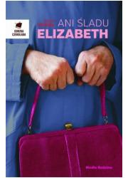 Ani śladu Elizabeth. Seria: Gorzka - okładka książki