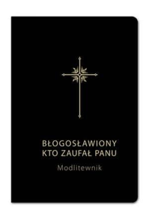 Błogosławiony, kto zaufał Panu - okładka książki