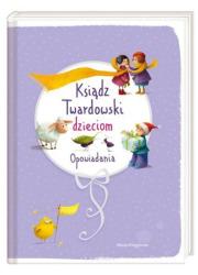 Ksiądz Twardowski dzieciom. Opowiadania - okładka książki