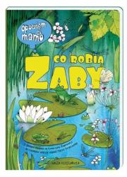 Opowiem ci, mamo, co robią żaby - okładka książki