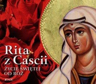 Rita z Cascii. Życie świętej od - okładka książki
