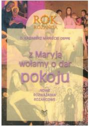 Z Maryją wołamy o dar pokoju Rok - okładka książki