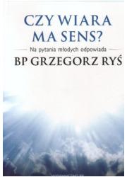 Czy wiara ma sens? Na pytania młodych - okładka książki