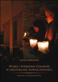 Wiara i wierzenia Polaków w niestabilnej - okładka książki