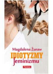 Idiotyzmy feminizmu - okładka książki