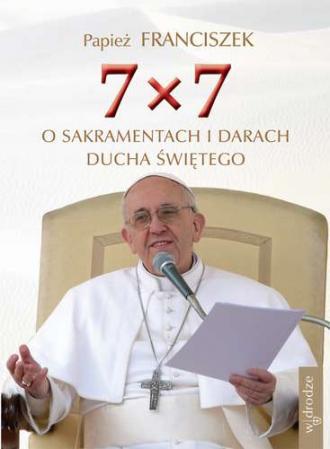 7 x 7 o sakramentach i darach Ducha - okładka książki