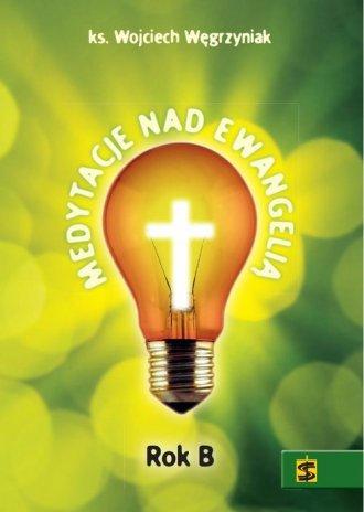 Medytacje nad Ewangelią. Rok B - okładka książki