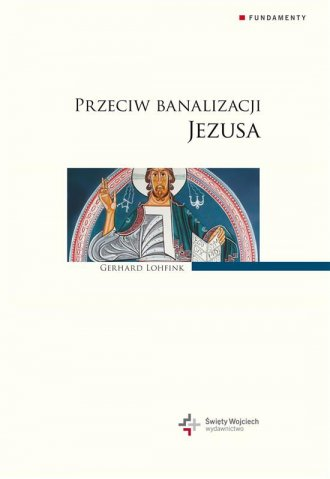 Przeciwko banalizacji Jezusa - okładka książki
