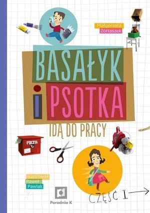 Basałyk i Psotka idą pracy - okładka książki