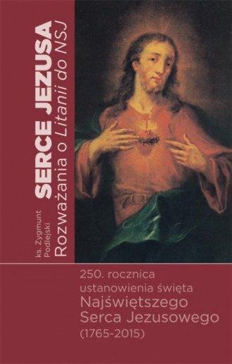 Serce Jezusa. Rozważania o Litanii - okładka książki