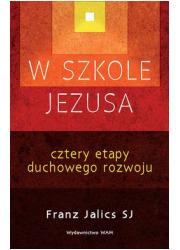 W szkole Jezusa. Cztery etapy duchowego - okładka książki
