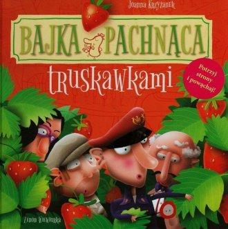 Bajka pachnąca truskawkami - okładka książki