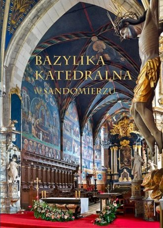 Bazylika Katedralna w Sandomierzu - okładka książki