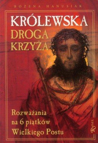 Królewska droga krzyża. Rozważania - okładka książki