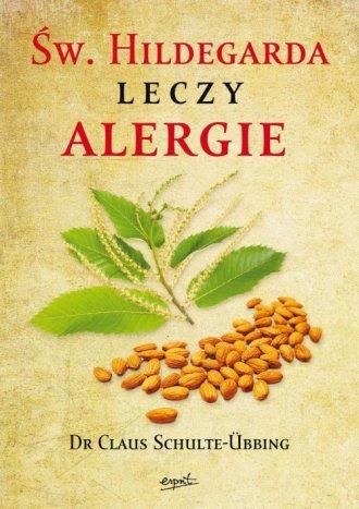 Święta Hildegarda leczy alergie - okładka książki