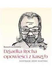 Dziadka Rocha opowieści z Kaszub - okładka książki