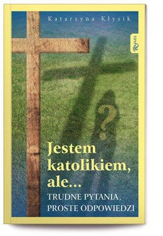 Jestem katolikiem, ale... Trudne - okładka książki