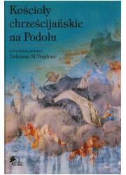 Kościoły chrześcijańskie na Podolu - okładka książki