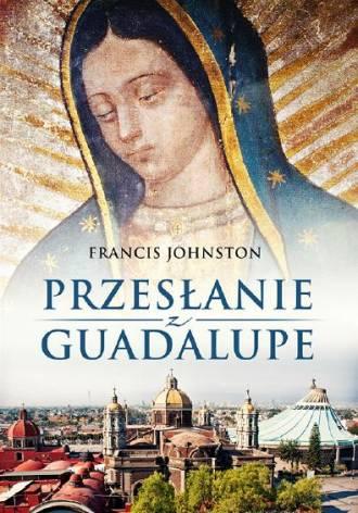 Przesłanie z Guadalupe - okładka książki