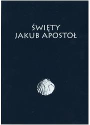 Święty Jakub Apostoł. Malakologiczne - okładka książki
