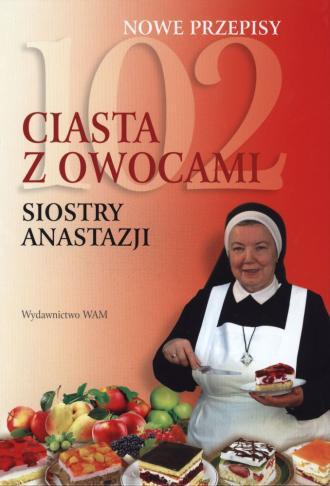 102 ciasta z owocami Siostry Anastazji - okładka książki