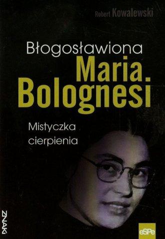 Błogosławiona Maria Bolognesi. - okładka książki