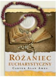 Różaniec Eucharystyczny (plus drewniany - okładka książki