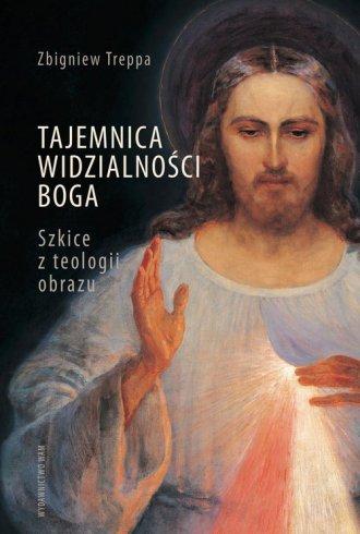 Tajemnica widzialności Boga. Szkice - okładka książki