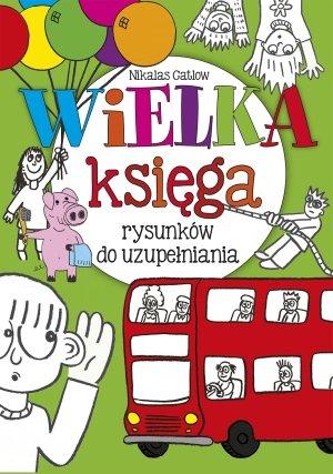 Wielka księga rysunków do uzupełniania - okładka książki