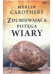 Zdumiewająca potęga wiary - okładka książki