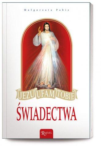 Jezu ufam Tobie. Świadectwa - okładka książki