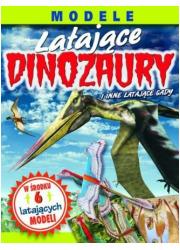 Latające dinozaury. Modele - okładka książki