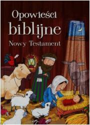 Opowieści biblijne. Nowy Testament - okładka książki