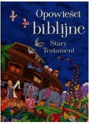 Opowieści biblijne. Stary Testament - okładka książki