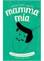 Mamma Mia. Włochy dla dociekliwych - okładka książki
