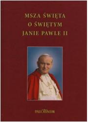 Msza Święta o Świętym Janie Pawle - okładka książki