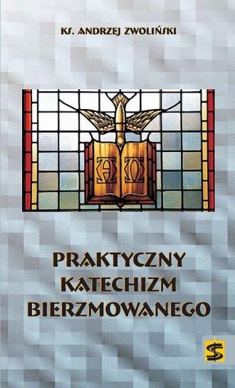 Praktyczny katechizm bierzmowanego - okładka książki