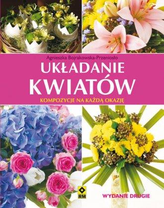 Układanie kwiatów. Kompozycje na - okładka książki