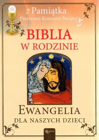 Biblia w rodzinie. Ewangelia dla - okładka książki