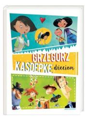 Grzegorz Kasdepke dzieciom - okładka książki