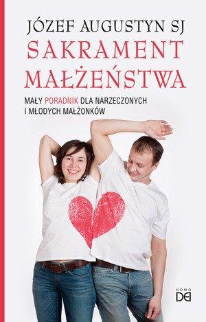 Sakrament małżeństwa. Mały poradnik - okładka książki